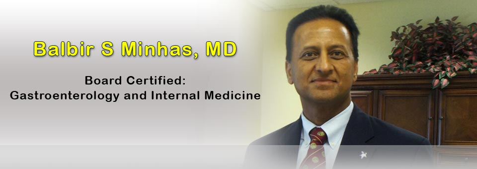 Balbir Minhas, M.D. - Board Certified: Gastroenterology and Internal Medicine